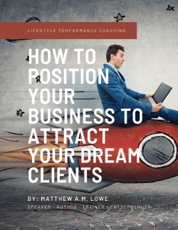 How to position your business to attract your Dream Clients